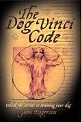 The Dog Vinci Code: Unlock the Secrets to Training Your Dog