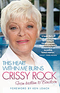 This Heart Within Me Burns: Crissy Rock: From Bedlam to Benidorm