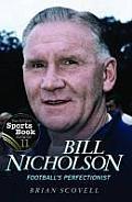 Bill Nicholson: Football's Perfectionist