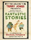 Fantastic Stories (Amazing Terry Jones Presents)