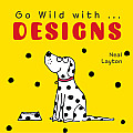 Go Wild with . . . Designs