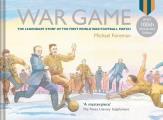 War Game: The Legendary Story of the First World War Football Match