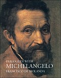 Dialogues with Michelangelo
