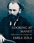 Looking at Manet: Writings on Manet by Emile Zola