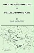 Mediaeval Travel Narratives in Tartary and Marco Polo