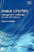 Public Utilities Management Challenges for the 21st Century