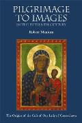 Pilgrimage to Images in the Fifteenth Century: The Origins of the Cult of Our Lady of Czestochowa