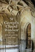 St Georges Chapel Windsor in the Fourteenth Century