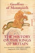 The History of the Kings of Britain: An Edition and Translation of the De gestis Britonum (Historia Regum Britanniae)