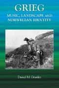 Grieg: Music, Landscape and Norwegian Identity