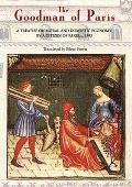 The Goodman of Paris (Le Minagier de Paris): A Treatise on Moral and Domestic Economy by a Citizen of Paris, C.1393