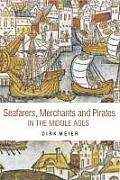 Seafarers, Merchants And Pirates in the Middle Ages