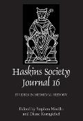 The Haskins Society Journal 16: 2005. Studies in Medieval History