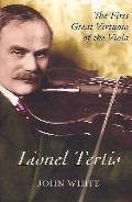 Lionel Tertis: The First Great Virtuoso of the Viola