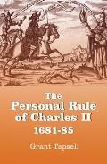 The Personal Rule of Charles II, 1681-85