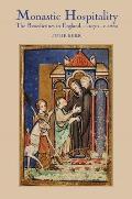 Monastic Hospitality: The Benedictines in England, c. 1070-c. 1250