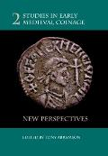 Studies in Early Medieval Coinage 2: New Perspectives