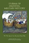Journal of Medieval Military History: Volume VII: The Age of the Hundred Years War