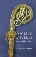 Jocelin of Wells: Bishop, Builder, Courtier