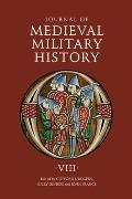 Journal of Medieval Military History: Volume VIII