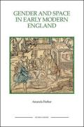 Gender and Space in Early Modern England Gender and Space in Early Modern England Gender and Space in Early Modern England