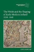 The Welsh and the Shaping of Early Modern Ireland, 1558-1641