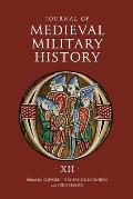 Journal of Medieval Military History: Volume XII