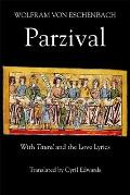 Parzival: With Titurel and the Love Lyrics