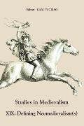 Studies in Medievalism XIX: Defining Neomedievalism(s)