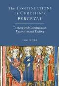 The Continuations of Chretien's Perceval: Content and Construction, Extension and Ending