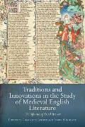 Traditions and Innovations in the Study of Medieval English Literature: The Influence of Derek Brewer