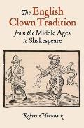 The English Clown Tradition from the Middle Ages to Shakespeare