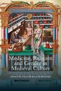 Medicine, Religion and Gender in Medieval Culture
