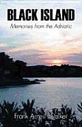 Black Island Memories From the Adriatic