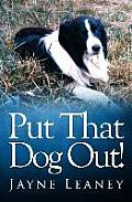 Put That Dog Out!