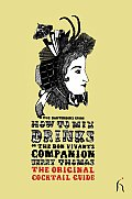 How to Mix Drinks or the Bon Vivants Companion The Bartenders Guide