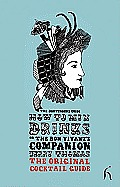 How to Mix Drinks or the Bon Vivant's Companion: The Original Cocktail Guide (Hesperus Classics)