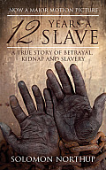 12 Years A Slave: A Memoir Of Kidnap, Slavery & Liberation (Hesperus Classics) by Solomon Northup