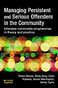 Managing Persistent and Serious Offenders in the Community