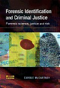 Forensic Identification and Criminal Justice: Forensic Science, Justice and Risk