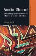 Families Shamed: The Consequences of Crime for Relatives of Serious Offenders