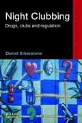 Night Clubbing (Routledge Advances in Ethnography)