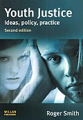 Youth Justice: Ideas, Policy, Practice (Second Edition)
