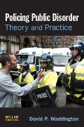 Policing Public Disorder: Theory and Practice
