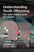 Understanding Youth Offending: Risk Factor Reserach, Policy and Practice