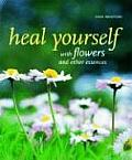 Heal Yourself with Flowers & Other Essences