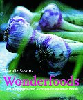 Wonderfoods Amazing Ingredients & Recipes for Optimum Health