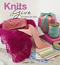 Knits to Give: 30 Knitted Gift Ideas. Debbie Bliss