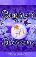Bubbles and Blossoms