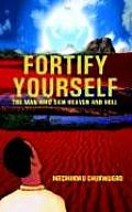 Fortify Yourself: The Man Who Saw Heaven and Hell